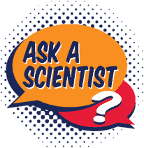 Ask a Scientist